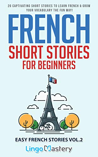 Couverture du livre French Short Stories for Beginners: 20 Captivating Short Stories to Learn French & Grow Your Vocabulary the Fun Way! (Easy French Stories t. 2)