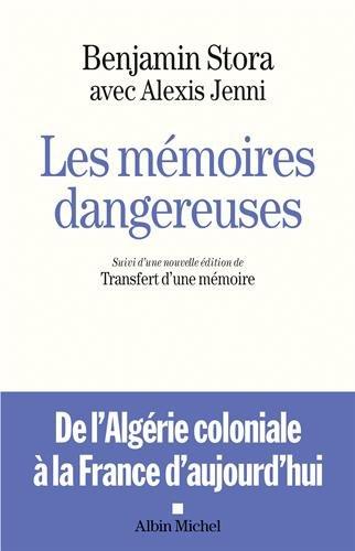 Les Mémoires dangereuses: Suivi d'une nouvelle édition de Transfert d'une mémoire