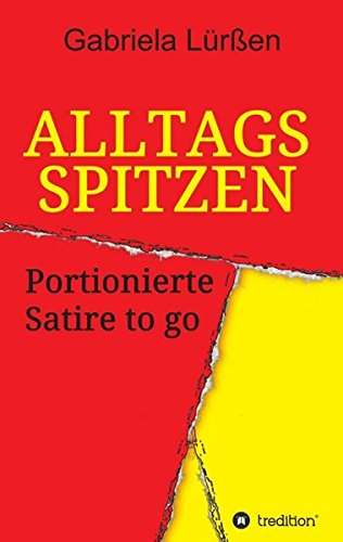 Alltagsspitzen: Portionierte Satire to go