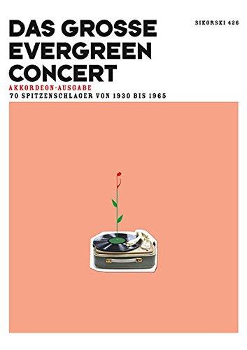 Das große Evergreen Concert: 70 Spitzenschlager von 1930 bis 1965, Ausgabe für Akkordeon (Sein Wie Allein Zu)