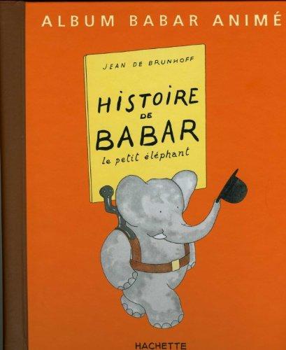 Histoire de Babar - Livre Anime par Laurent De Brunhoff