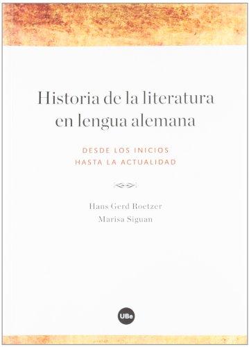 Historia de la literatura en lengua alemana (BIBLIOTECA UNIVERSITÀRIA) por Marisa Siguan