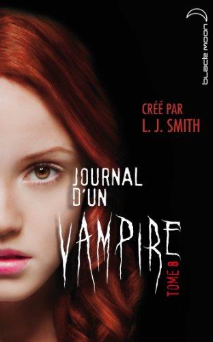 Journal d'un vampire - Tome 8 - Cruelle destinée