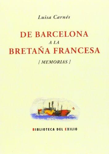 De Barcelona A La Bretaña Francesa (Biblioteca del Exilio)