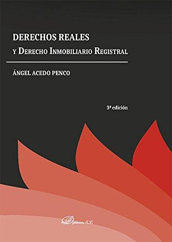 Derechos Reales y Derecho Inmobiliario Registral. por Ángel Acedo Penco