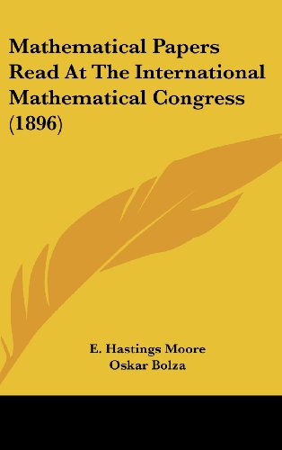 Mathematical Papers Read at the International Mathematical Congress (1896)