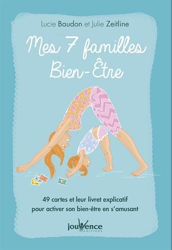 Mes 7 familles bien-être : 49 cartes et leur livret explicatif pour activer son bien-être en s'amusant