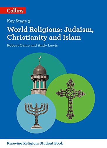 World Religions: Judaism, Christianity and Islam (KS3 Knowing Religion)
