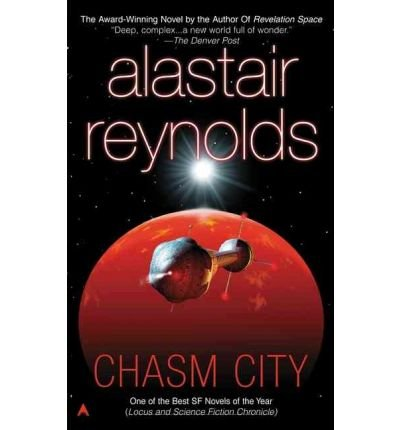 [Chasm City] [by: Alastair Reynolds]