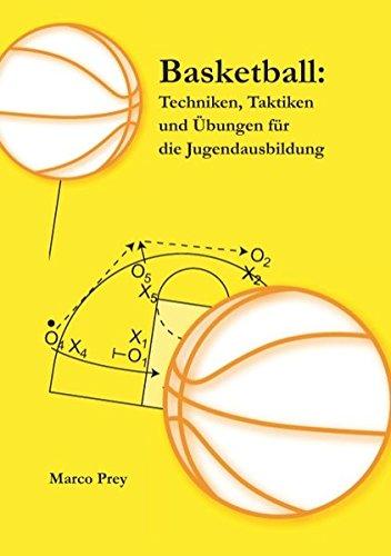 Basketball: Techniken, Taktiken und Übungen für die Jugendausbildung