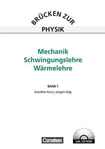 Brücken zur Physik: Band 1 - Mechanik, Schwingungslehre, Wärmelehre: Schülerbuch mit CD-ROM