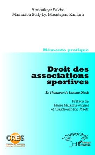 Droit des associations sportives. En l'honneur de Lamine Diack: Memento pratique - Co-édition CRES