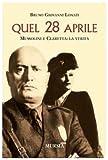 Image de Quel 28 aprile. Mussolini e Claretta: la verità