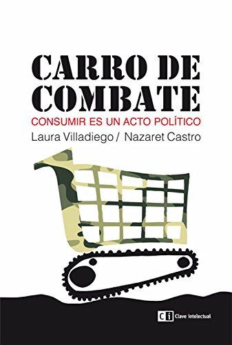 Carro de combate: Consumir es un acto político (Ensayo social nº 11)