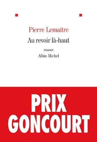Au revoir l¨¤-haut by Lema?tre, Pierre (2013) Perfect Paperback