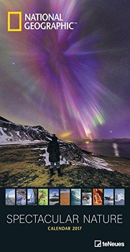 Spectacular Nature 2017 - National Geographic Faszinierender Naturkalender, Landschaftskalender, Wandkalender hoch - 33 x 64 cm