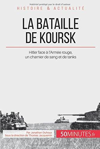 La bataille de Koursk: Hitler face à l'Armée rouge, un charnier de sang et de tanks