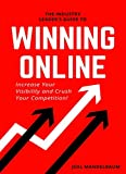 The Industry Leaders Guide to Winning Online: Increase Your Visibility and Crush Your Competition (English Edition)
