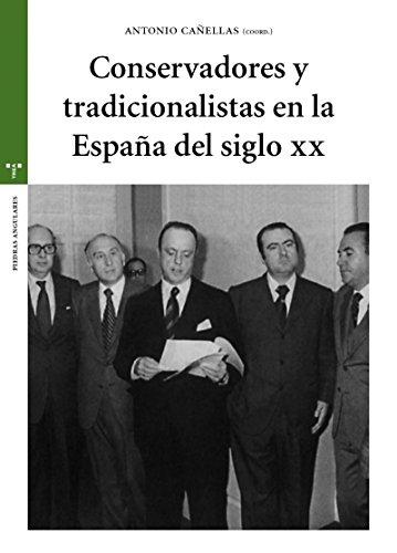 Consevadores Y Tradicionalistas En España Del Siglo XX (Estudios históricos La Olmeda)
