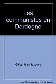 Les communistes en Dordogne par Jean-Jacques Gillot