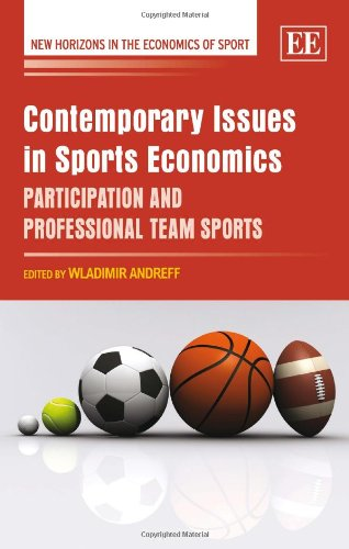 Contemporary issues in sports economics : participation and professional team sports / ed. by Wladimir Andreff | Andreff, Wladimir
