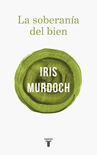 La soberanía del bien (Pensamiento) por Iris Murdoch