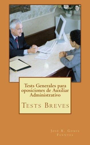 Tests Generales para oposiciones de Auxiliar Administrativo por Sr. José R. Gomis Fuentes