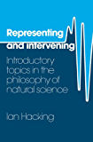 Representing and Intervening: Introductory Topics in the Philosophy of Natural Science
