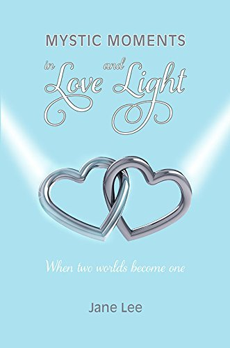 Mystic Moments in Love and Light by Jane Lee (2016-04-29)