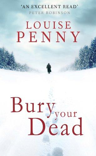 Bury Your Dead: A Chief Inspector Gamache Mystery, Book 6
