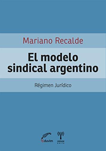 el-modelo-sindical-argentino-regimen-juridico-proyectos-especiales-spanish-edition