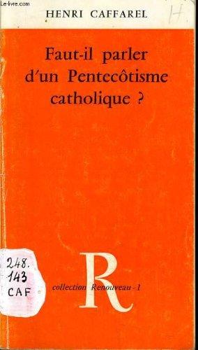 Faut-il parler d'un Pentecôtisme catholique ? par HENRI CAFFAREL