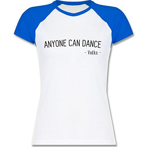 Statement Shirts - Anyone can dance - Vodka - - zweifarbiges Baseballshirt / Raglan T-Shirt für Damen Weiß/Royalblau