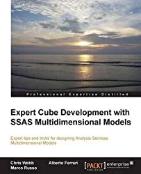 [(Expert Cube Development with SSAS Multidimensional Models)] [By (author) Chris Webb ] published on (February, 2014)