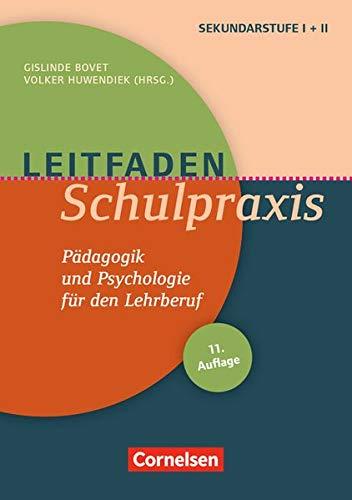 Leitfaden Schulpraxis (11. Auflage): Pädagogik und Psychologie für den Lehrberuf. Buch