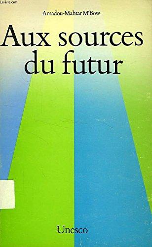 Aux sources du futur : La problématique mondiale et les missions de l'UNESCO