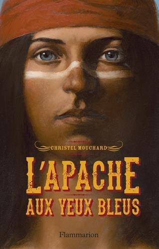 L'Apache aux yeux bleus por Christel Mouchard