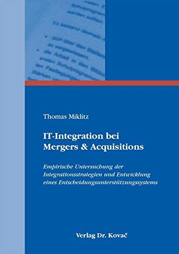 IT-Integration bei Mergers & Acquisitions: Empirische Untersuchung der Integrationsstrategien und Entwicklung eines Entscheidungsunterstützungssystems (Studien zur Wirtschaftsinformatik)