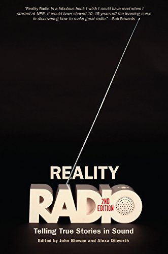 Reality Radio: Telling True Stories in Sound (Documentary Arts and Culture, Published in association with the Center for Documentary Studies at Duke University)