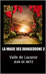 La magie des Bahageddons 2: Valle de Lucanor (French Edition)