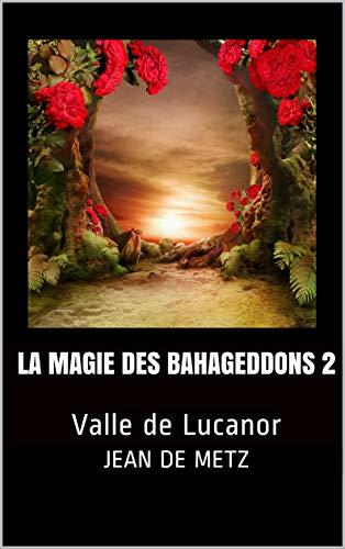 Couverture du livre La magie des Bahageddons 2: Valle de Lucanor