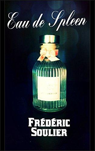 Eau de Spleen: une fragrance