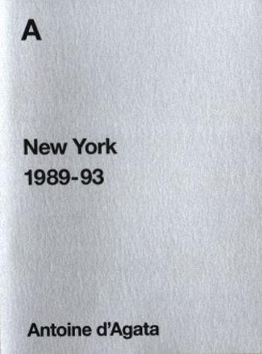 Antoine D'agata - New York 1989-93