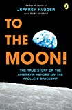 Best American Science y naturalezas - To the Moon!: The True Story of the Review