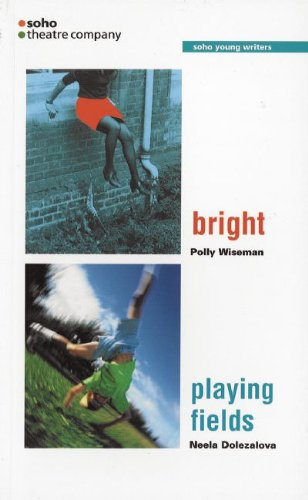 Bright: AND Playing Fields (Oberon Modern Plays)