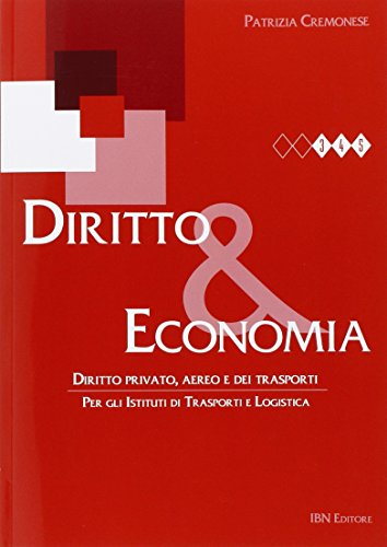 Diritto & economia. Diritto privato, aereo e dei trasporti. Con espansione online. Per gli Ist. tecnici: Unico