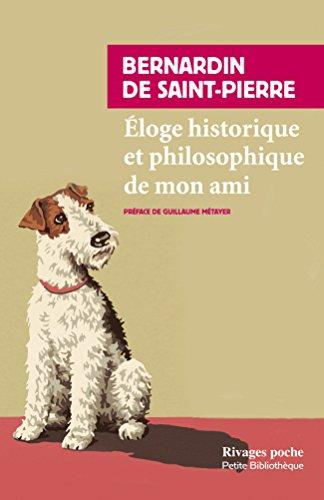 Eloge historique et philosophique de mon ami (Rivages poche) par Jacques-Henri Bernardin de Saint-Pierre