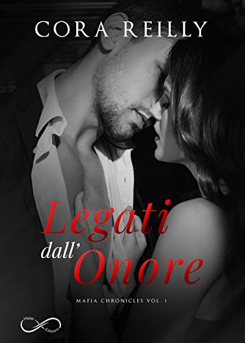 Legati dall'onore : Mafia Chronicles Vol. 1 di [Cora Reilly]
