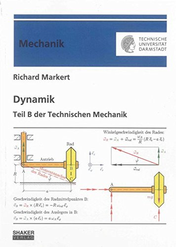 Dynamik: Teil B der Technischen Mechanik (Berichte aus der Mechanik)