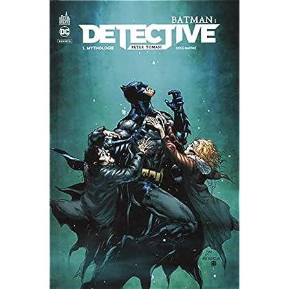 Batman : Detective, Tome 1 : Mythologie